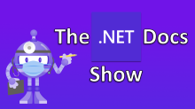 The .NET Docs Show